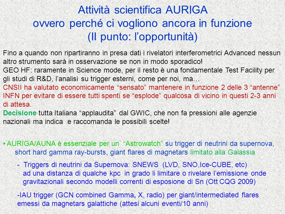 AURIGA/AUNA è essenziale per un Astrowatch su trigger di neutrini da supernova, short hard gamma ray-bursts, giant flares di magnetars limitato alla G