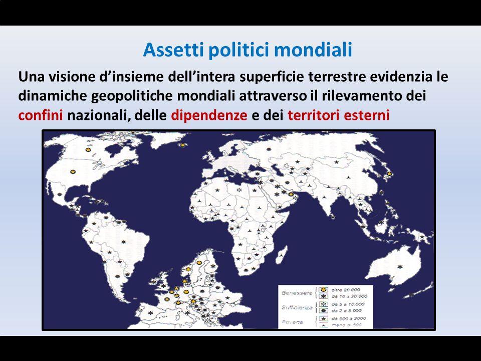 Assetti politici mondiali Una visione dinsieme dellintera superficie terrestre evidenzia le dinamiche geopolitiche mondiali attraverso il rilevamento
