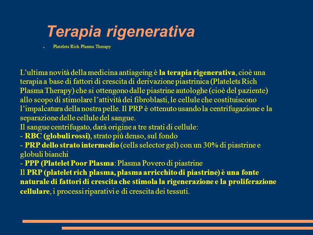 Terapia rigenerativa Platelets Rich Plasma Therapy Lultima novità della medicina antiageing è la terapia rigenerativa, cioè una terapia a base di fatt