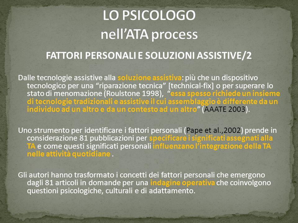 FATTORI PERSONALI E SOLUZIONI ASSISTIVE/2 Dalle tecnologie assistive alla soluzione assistiva: più che un dispositivo tecnologico per una riparazione