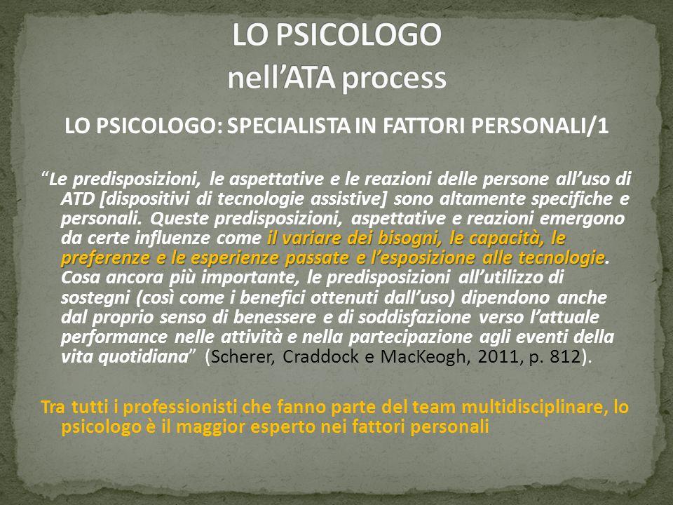 LO PSICOLOGO: SPECIALISTA IN FATTORI PERSONALI/1 il variare dei bisogni, le capacità, le preferenze e le esperienze passate e lesposizione alle tecnol