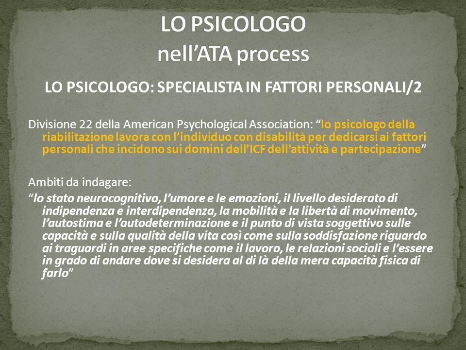 LO PSICOLOGO: SPECIALISTA IN FATTORI PERSONALI/2 Divisione 22 della American Psychological Association: lo psicologo della riabilitazione lavora con l