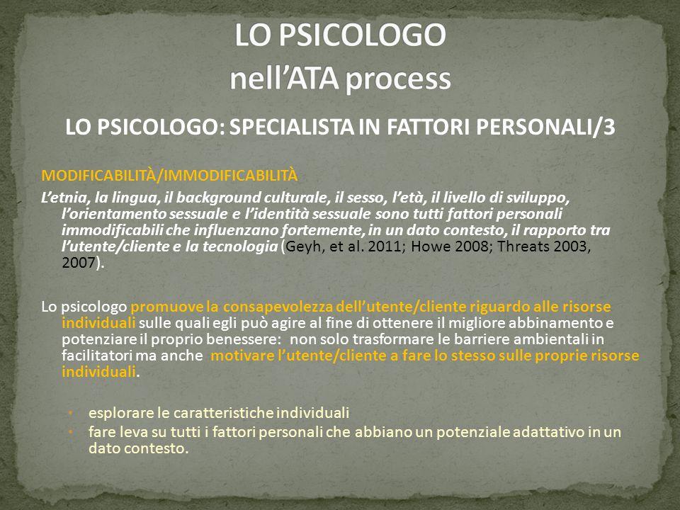 LO PSICOLOGO: SPECIALISTA IN FATTORI PERSONALI/3 MODIFICABILITÀ/IMMODIFICABILITÀ Letnia, la lingua, il background culturale, il sesso, letà, il livell