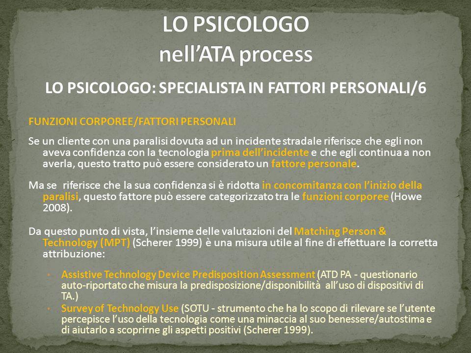 LO PSICOLOGO: SPECIALISTA IN FATTORI PERSONALI/6 FUNZIONI CORPOREE/FATTORI PERSONALI Se un cliente con una paralisi dovuta ad un incidente stradale ri
