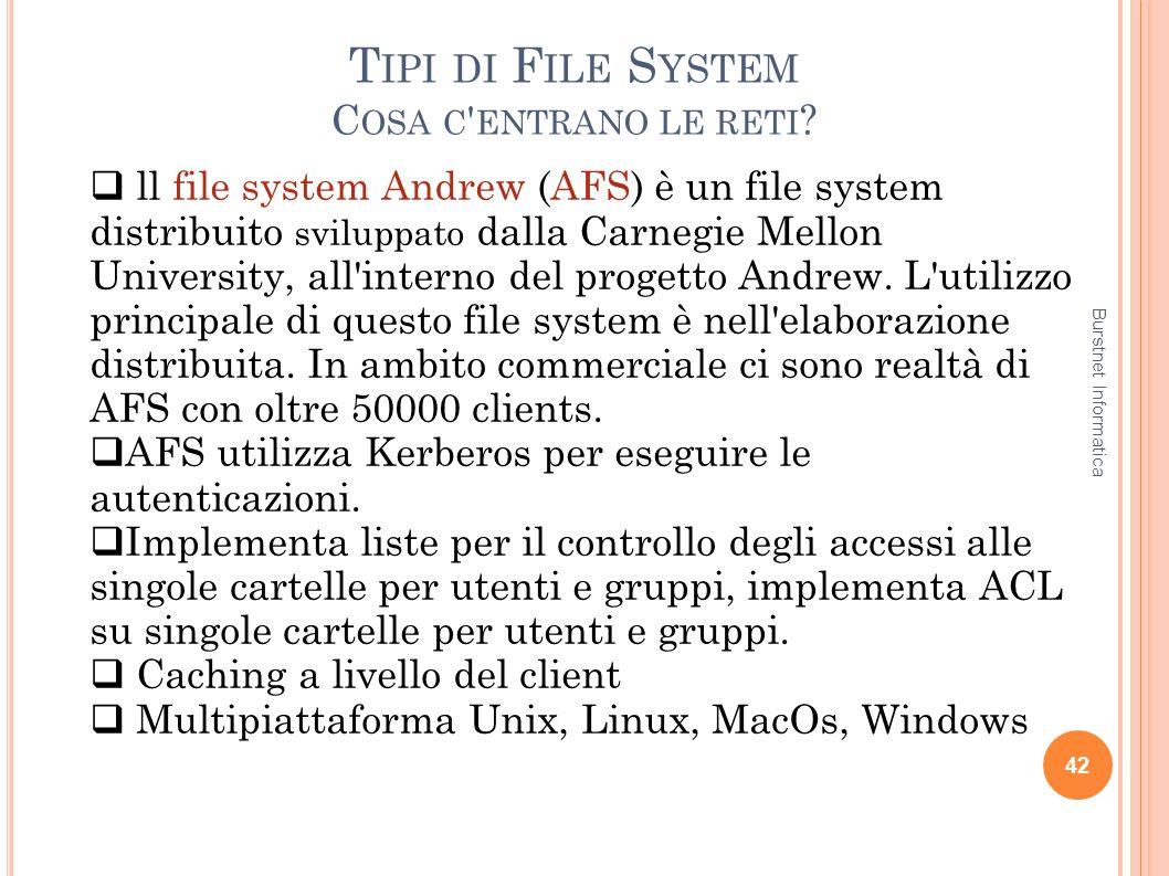T IPI DI F ILE S YSTEM C OSA C ' ENTRANO LE RETI ? 42 ll file system Andrew (AFS) è un file system distribuito sviluppato dalla Carnegie Mellon Univer