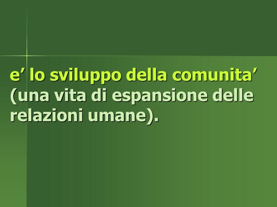e lo sviluppo della comunita (una vita di espansione delle relazioni umane).