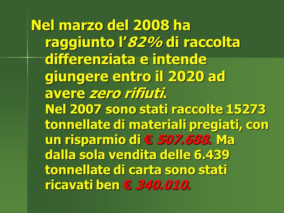 Nel marzo del 2008 ha raggiunto l82% di raccolta differenziata e intende giungere entro il 2020 ad avere zero rifiuti.