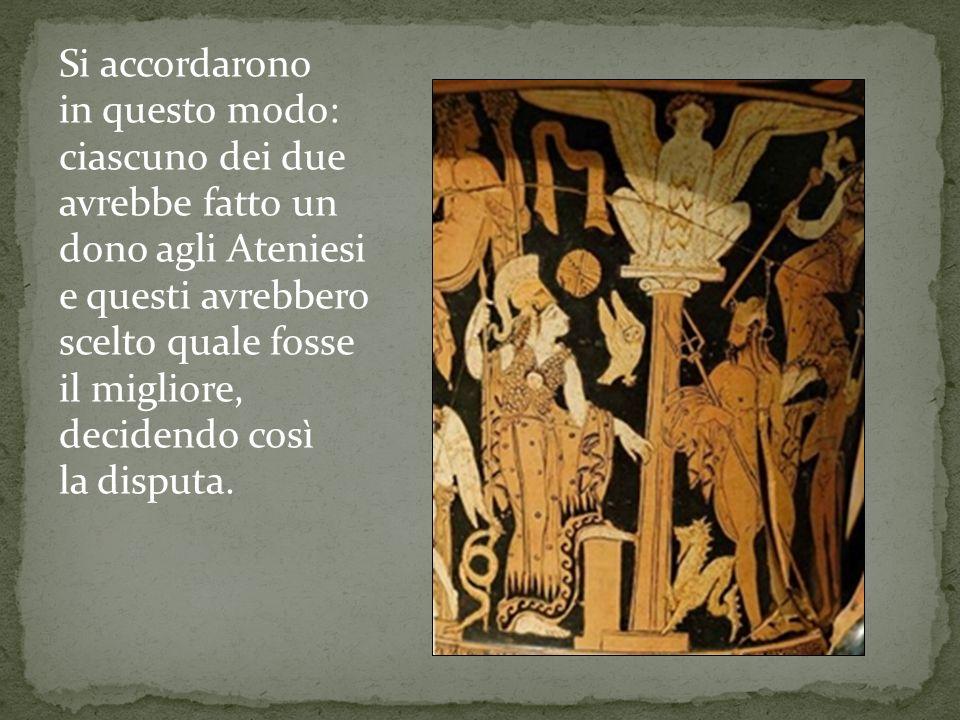 Si accordarono in questo modo: ciascuno dei due avrebbe fatto un dono agli Ateniesi e questi avrebbero scelto quale fosse il migliore, decidendo così