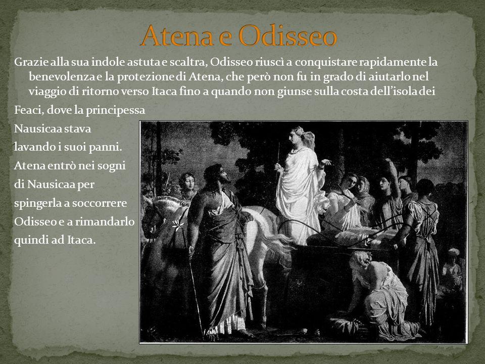 Grazie alla sua indole astuta e scaltra, Odisseo riuscì a conquistare rapidamente la benevolenza e la protezione di Atena, che però non fu in grado di