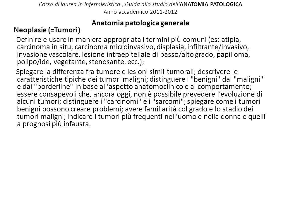 Corso di laurea in Infermieristica, Guida allo studio dell'ANATOMIA PATOLOGICA Anno accademico 2011-2012 Anatomia patologica generale Neoplasie (=Tumo
