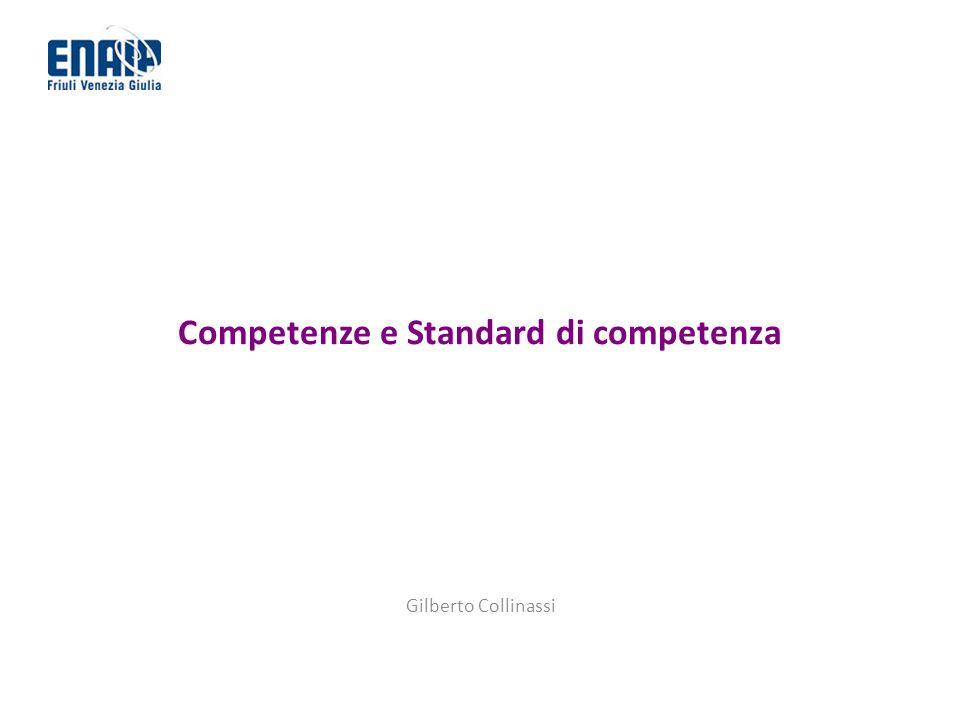 Competenze e Standard di competenza Gilberto Collinassi