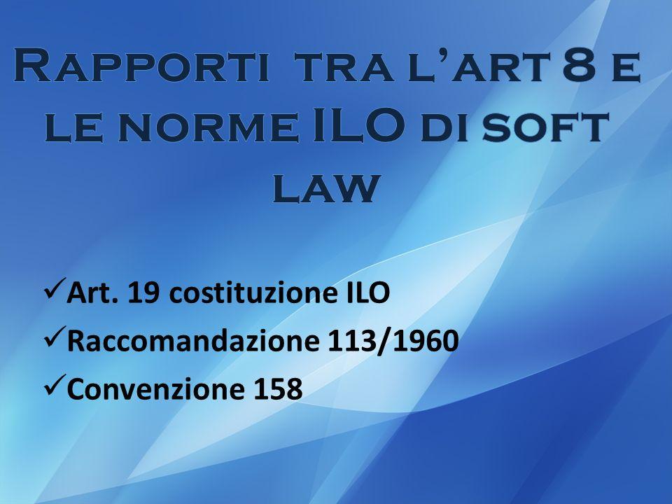 Art. 19 costituzione ILO Raccomandazione 113/1960 Convenzione 158