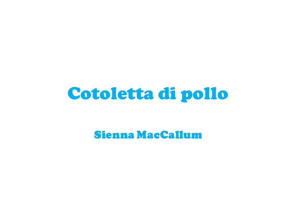 Cotoletta di pollo Sienna MacCallum