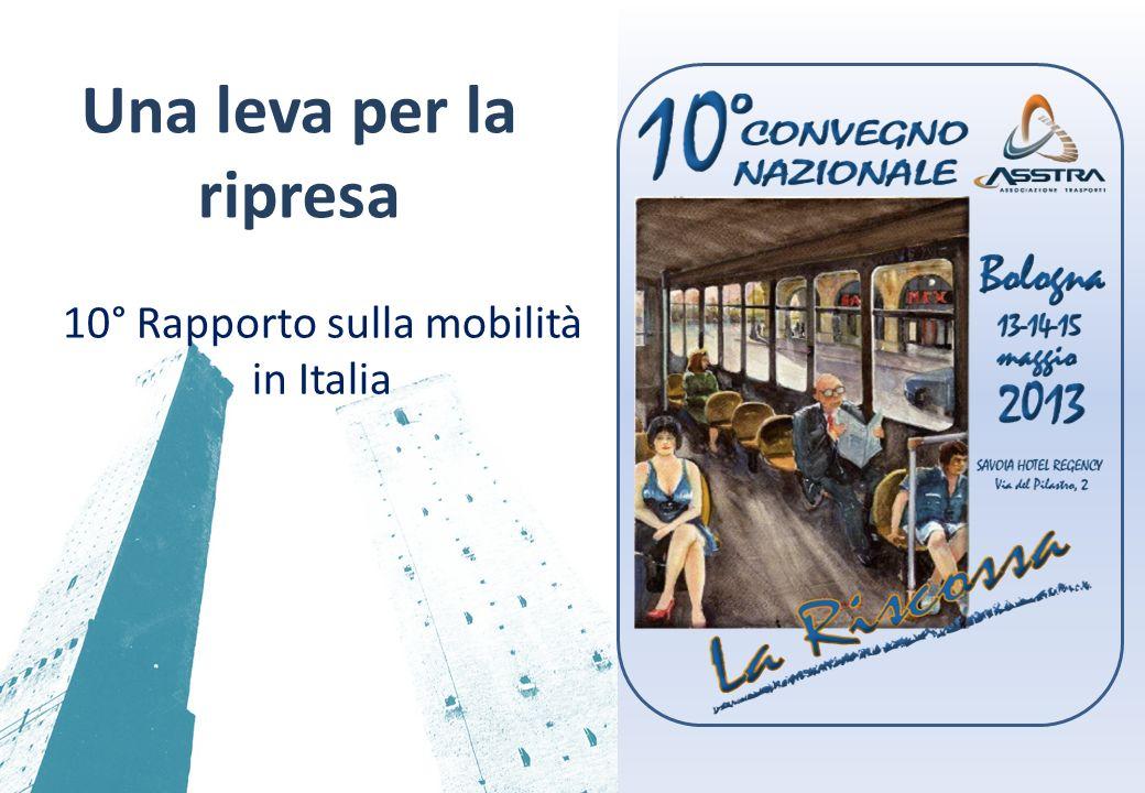 Una leva per la ripresa 10° Rapporto sulla mobilità in Italia