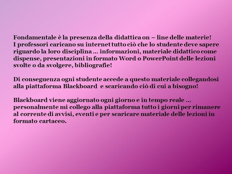 Fondamentale è la presenza della didattica on – line delle materie.