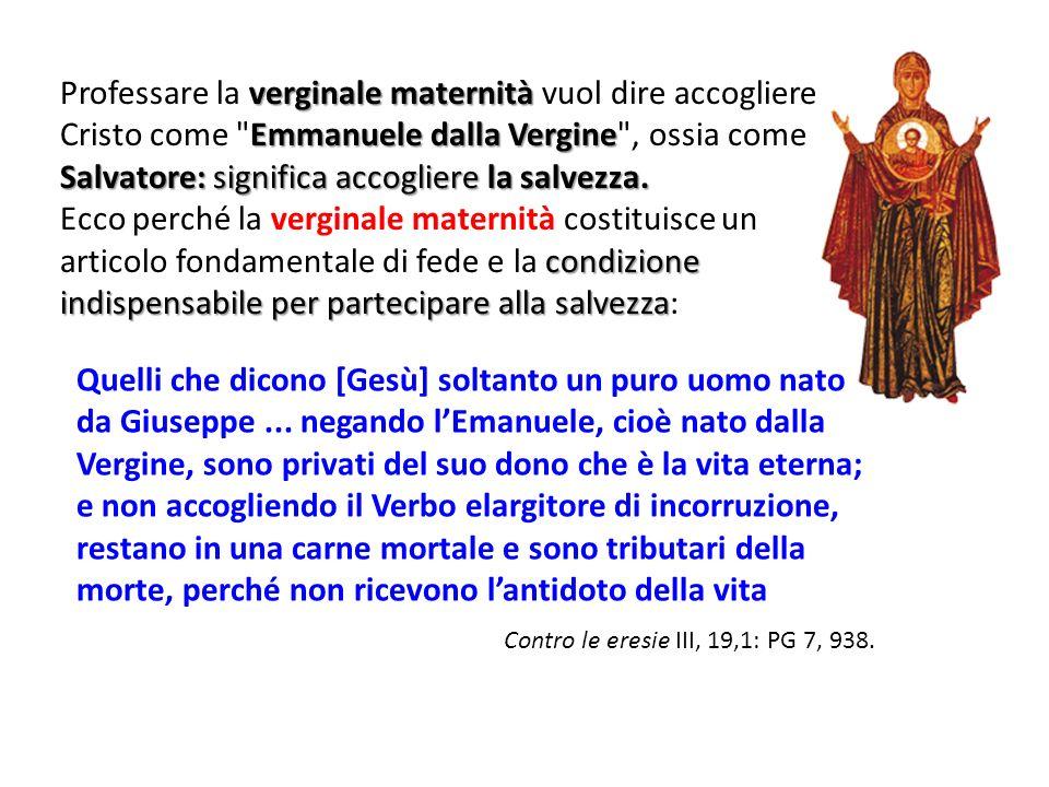 verginale maternità Emmanuele dalla Vergine Salvatore: significa accogliere la salvezza.