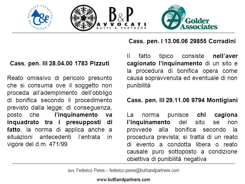 avv. Federico Peres – federico.peres@buttiandpartners.com www.buttiandpartners.com Cass. pen. III 28.04.00 1783 Pizzuti Reato omissivo di pericolo pre