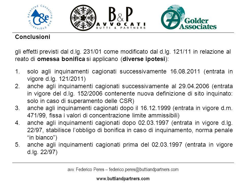 avv. Federico Peres – federico.peres@buttiandpartners.com www.buttiandpartners.com Conclusioni gli effetti previsti dal d.lg. 231/01 come modificato d