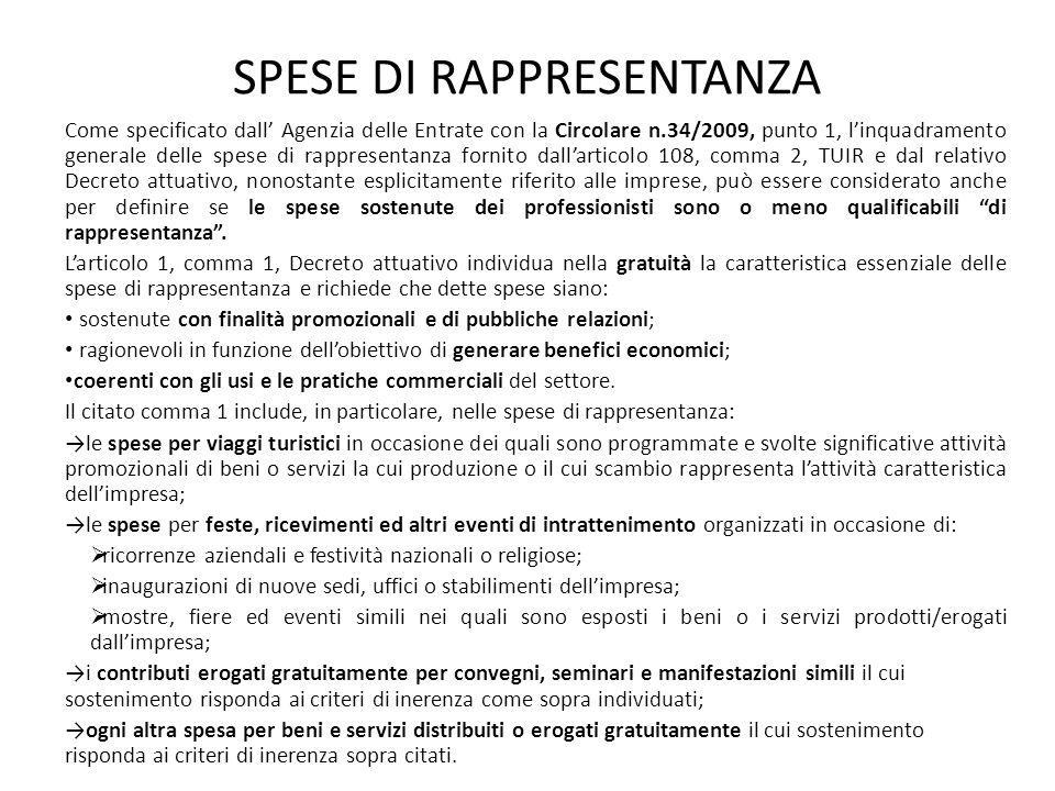SPESE DI RAPPRESENTANZA Come specificato dall Agenzia delle Entrate con la Circolare n.34/2009, punto 1, linquadramento generale delle spese di rappre