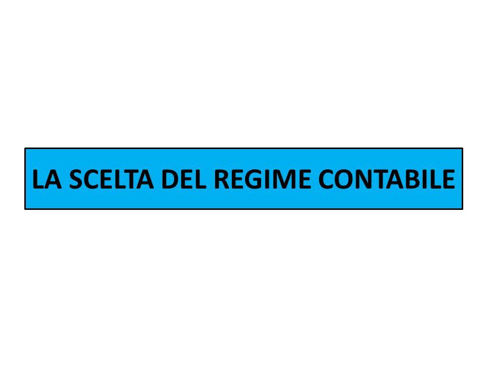LA SCELTA DEL REGIME CONTABILE