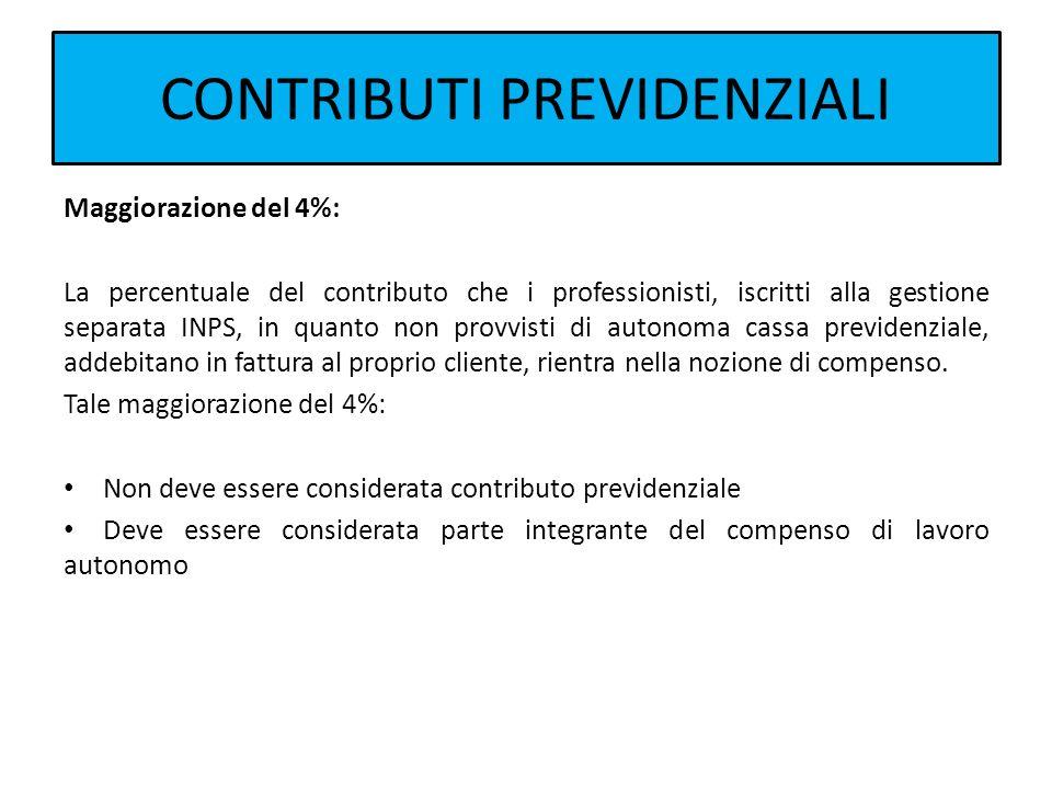 CONTRIBUTI PREVIDENZIALI Maggiorazione del 4%: La percentuale del contributo che i professionisti, iscritti alla gestione separata INPS, in quanto non