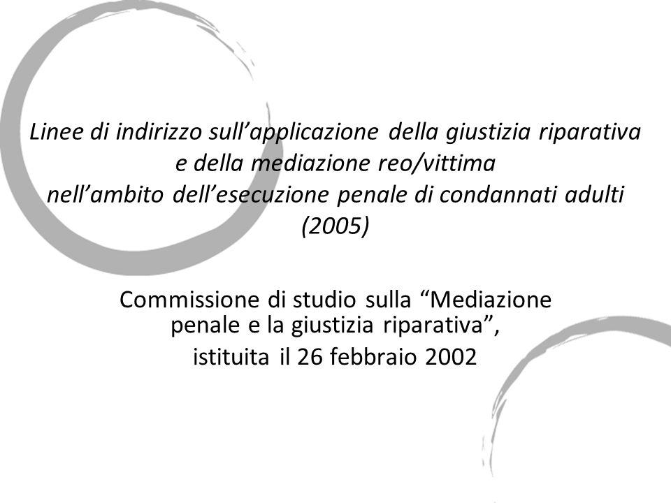 Linee di indirizzo sullapplicazione della giustizia riparativa e della mediazione reo/vittima nellambito dellesecuzione penale di condannati adulti (2