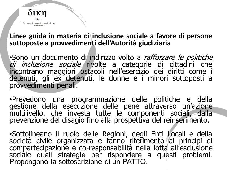Linee guida in materia di inclusione sociale a favore di persone sottoposte a provvedimenti dellAutorità giudiziaria Sono un documento di indirizzo vo