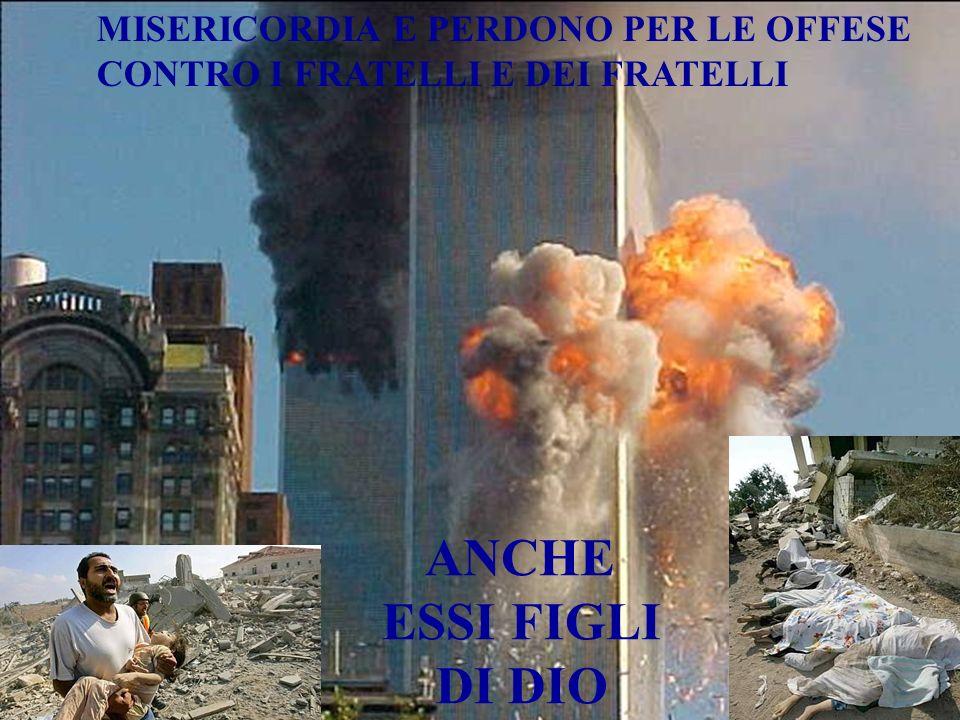 www.micromediaups.it MISERICORDIA E PERDONO PER LE OFFESE CONTRO I FRATELLI E DEI FRATELLI ANCHE ESSI FIGLI DI DIO