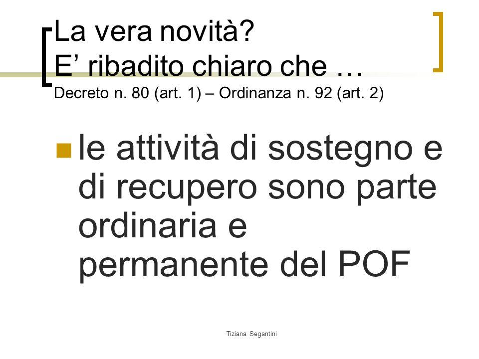 Tiziana Segantini La vera novità.E ribadito chiaro che … Decreto n.