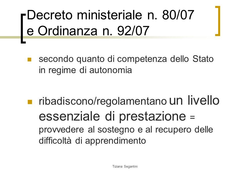 Tiziana Segantini Decreto ministeriale n.80/07 e Ordinanza n.
