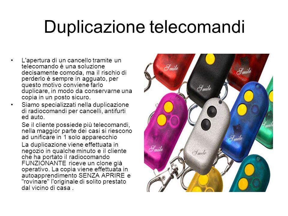 Duplicazione telecomandi L'apertura di un cancello tramite un telecomando è una soluzione decisamente comoda, ma il rischio di perderlo è sempre in ag