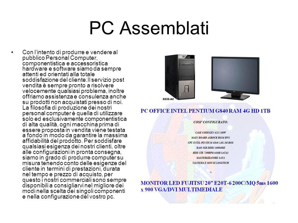 PC Assemblati Con lintento di produrre e vendere al pubblico Personal Computer, componentistica e accessoristica hardware e software siamo da sempre a