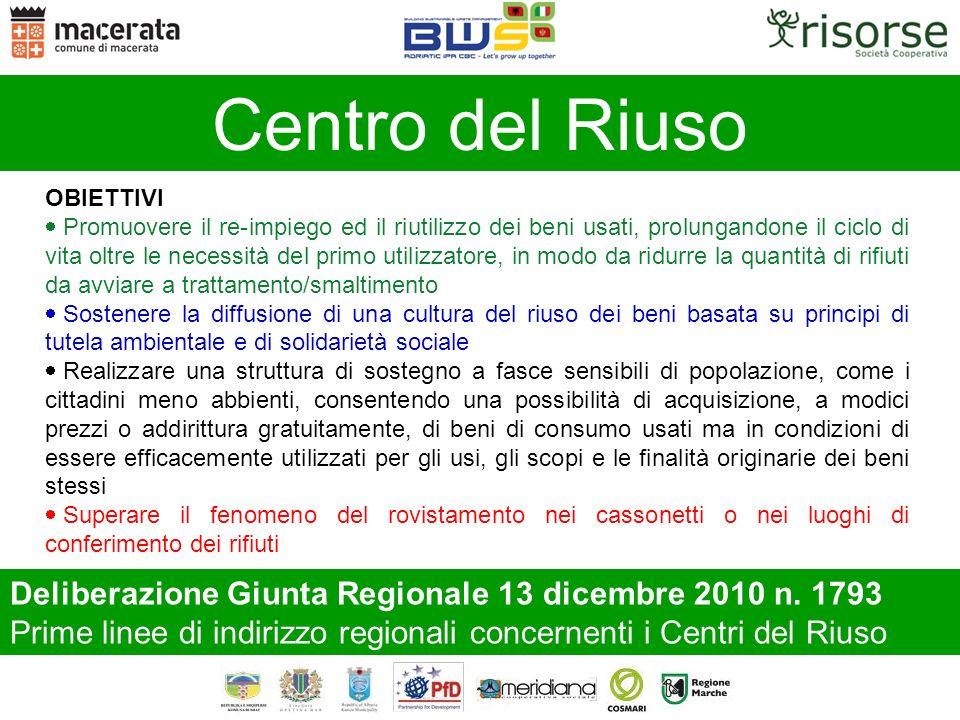 Deliberazione Giunta Regionale 13 dicembre 2010 n. 1793 Prime linee di indirizzo regionali concernenti i Centri del Riuso Centro del Riuso OBIETTIVI P