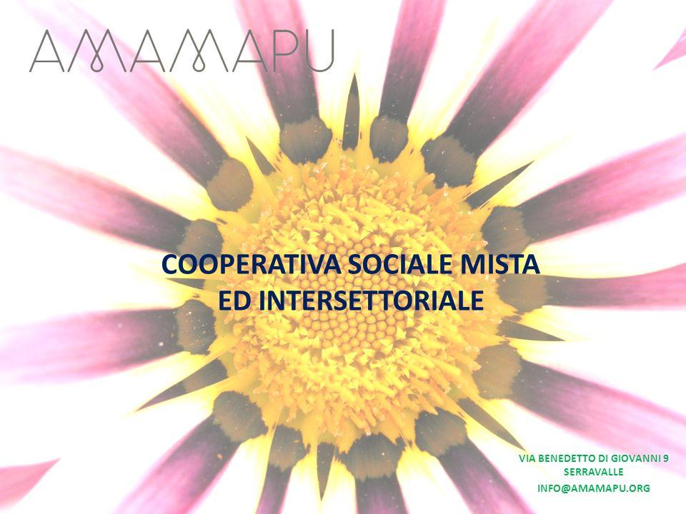 COOPERATIVA SOCIALE MISTA ED INTERSETTORIALE VIA BENEDETTO DI GIOVANNI 9 SERRAVALLE INFO@AMAMAPU.ORG