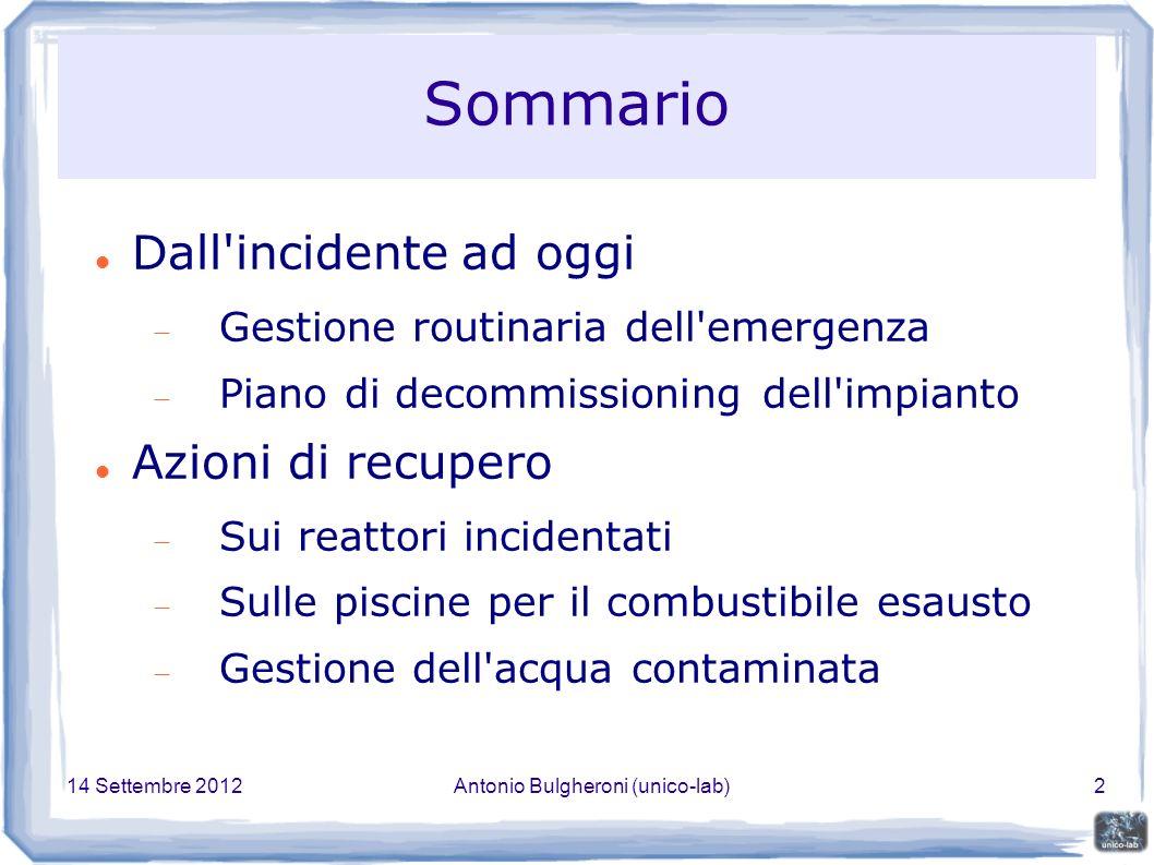 14 Settembre 2012Antonio Bulgheroni (unico-lab)13 Svuotamento delle piscine Ogni reattore ha una sua piscina, oltre a piscina comune.