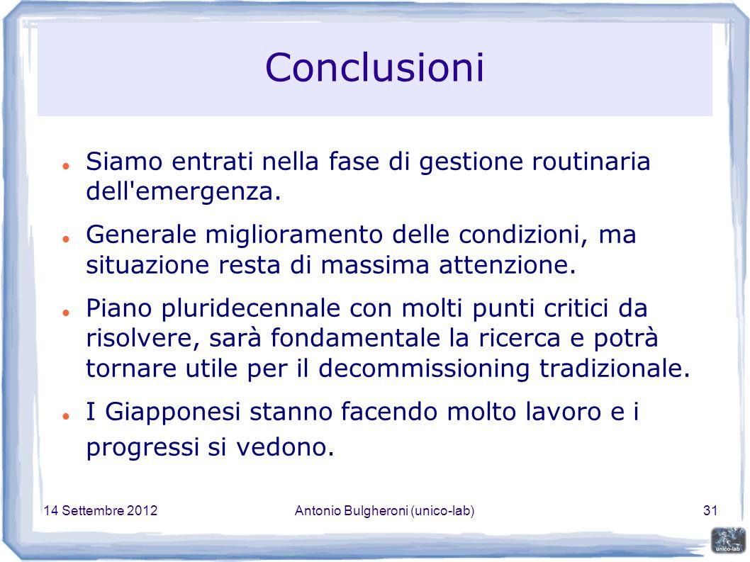 14 Settembre 2012Antonio Bulgheroni (unico-lab)31 Conclusioni Siamo entrati nella fase di gestione routinaria dell emergenza.
