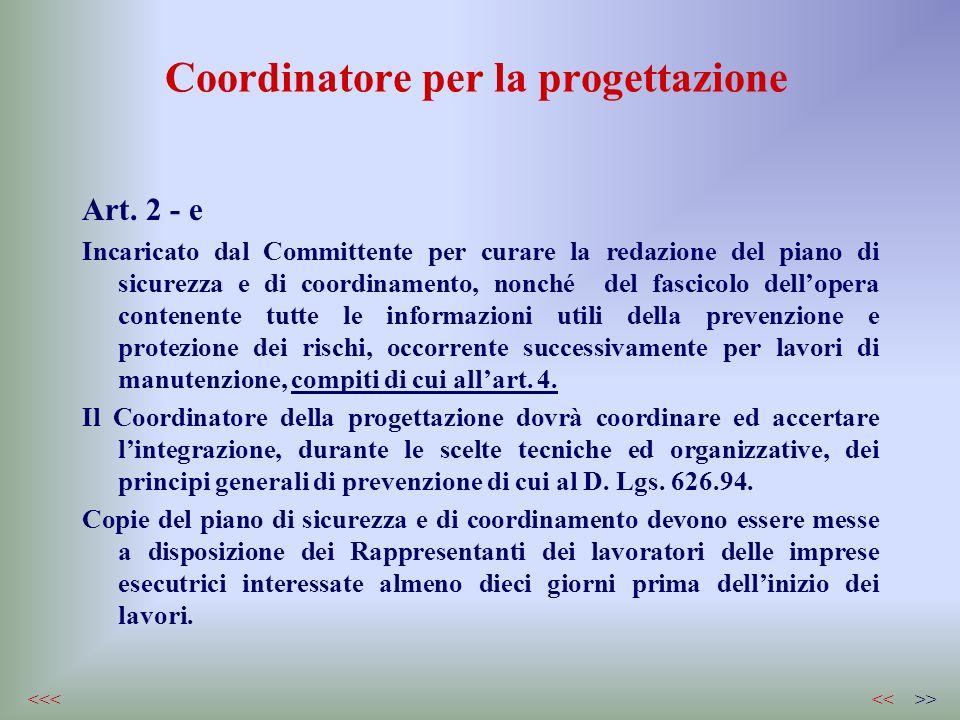 Coordinatore per la progettazione Art. 2 - e Incaricato dal Committente per curare la redazione del piano di sicurezza e di coordinamento, nonché del