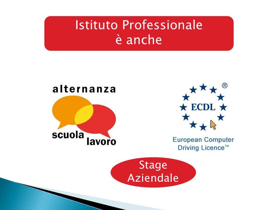 Istituto Professionale è anche Stage Aziendale