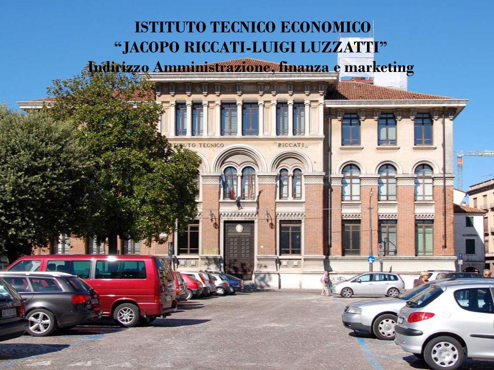 ISTITUTO TECNICO ECONOMICO JACOPO RICCATI-LUIGI LUZZATTI Indirizzo Amministrazione, finanza e marketing