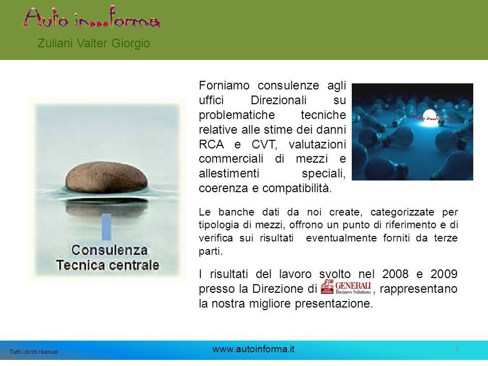 7 Tutti i diritti riservati www.autoinforma.it Zuliani Valter Giorgio Forniamo consulenze agli uffici Direzionali su problematiche tecniche relative a