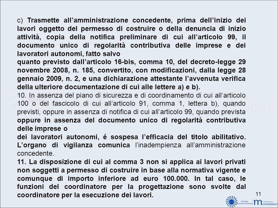 11 c) Trasmette allamministrazione concedente, prima dellinizio dei lavori oggetto del permesso di costruire o della denuncia di inizio attività, copi