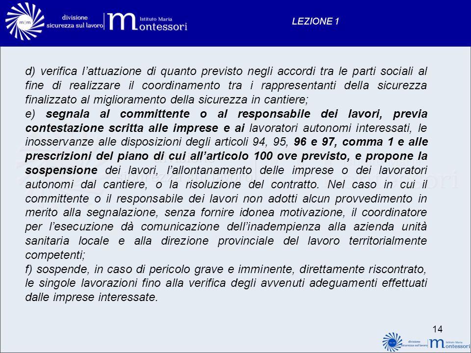 14 LEZIONE 1 d) verifica lattuazione di quanto previsto negli accordi tra le parti sociali al fine di realizzare il coordinamento tra i rappresentanti