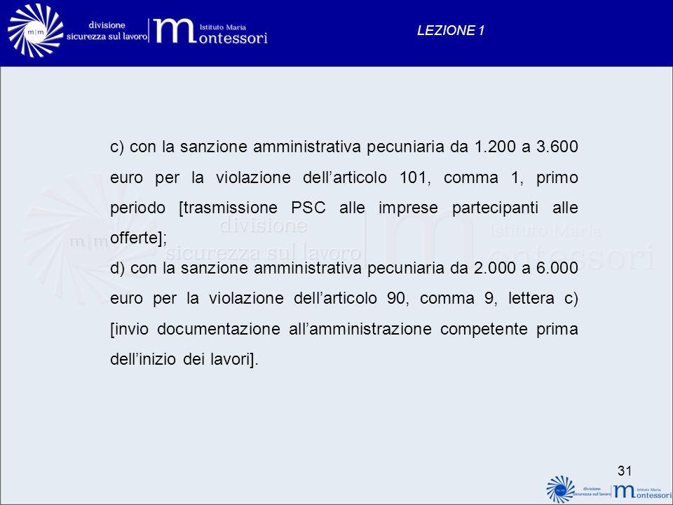 31 LEZIONE 1 c) con la sanzione amministrativa pecuniaria da 1.200 a 3.600 euro per la violazione dellarticolo 101, comma 1, primo periodo [trasmissio