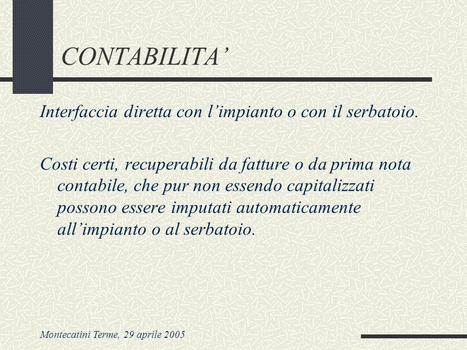Montecatini Terme, 29 aprile 2005 CONTABILITA Interfaccia diretta con limpianto o con il serbatoio. Costi certi, recuperabili da fatture o da prima no