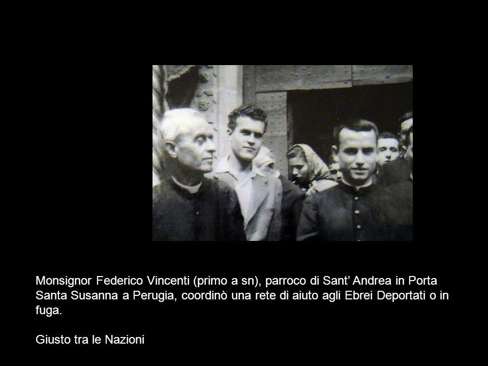 Monsignor Federico Vincenti (primo a sn), parroco di Sant Andrea in Porta Santa Susanna a Perugia, coordinò una rete di aiuto agli Ebrei Deportati o i