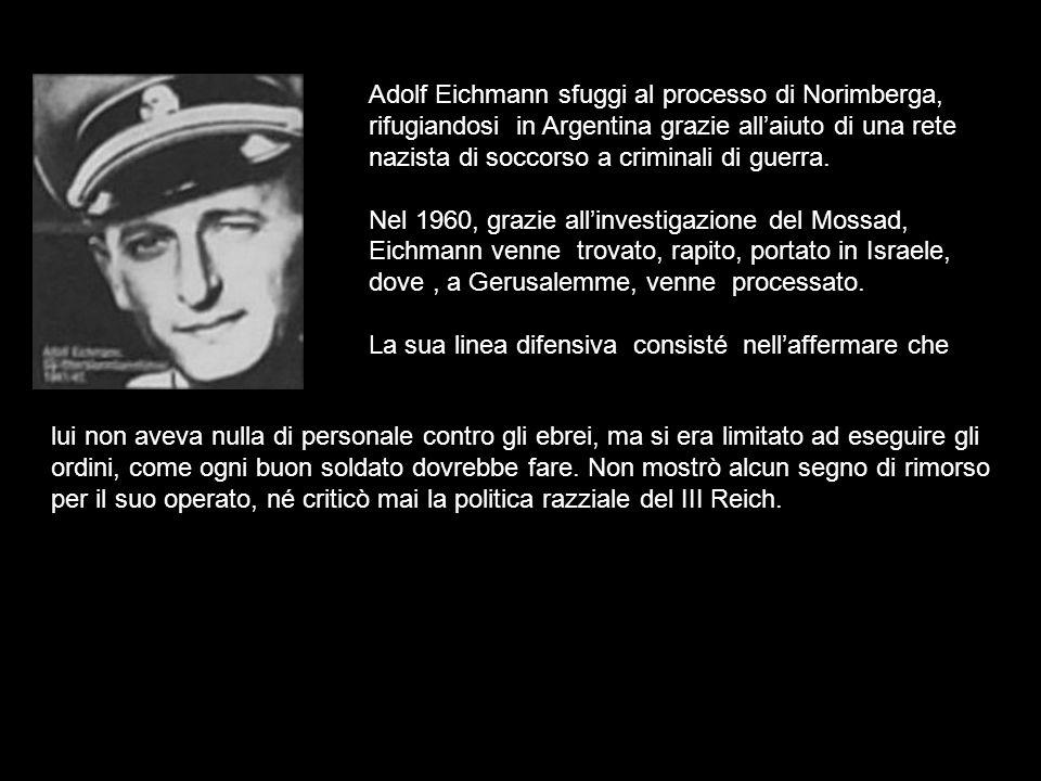 Adolf Eichmann sfuggi al processo di Norimberga, rifugiandosi in Argentina grazie allaiuto di una rete nazista di soccorso a criminali di guerra. Nel