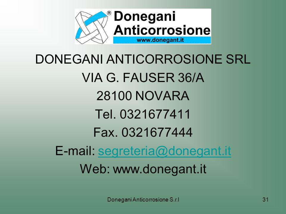 Donegani Anticorrosione S.r.l31 DONEGANI ANTICORROSIONE SRL VIA G. FAUSER 36/A 28100 NOVARA Tel. 0321677411 Fax. 0321677444 E-mail: segreteria@donegan
