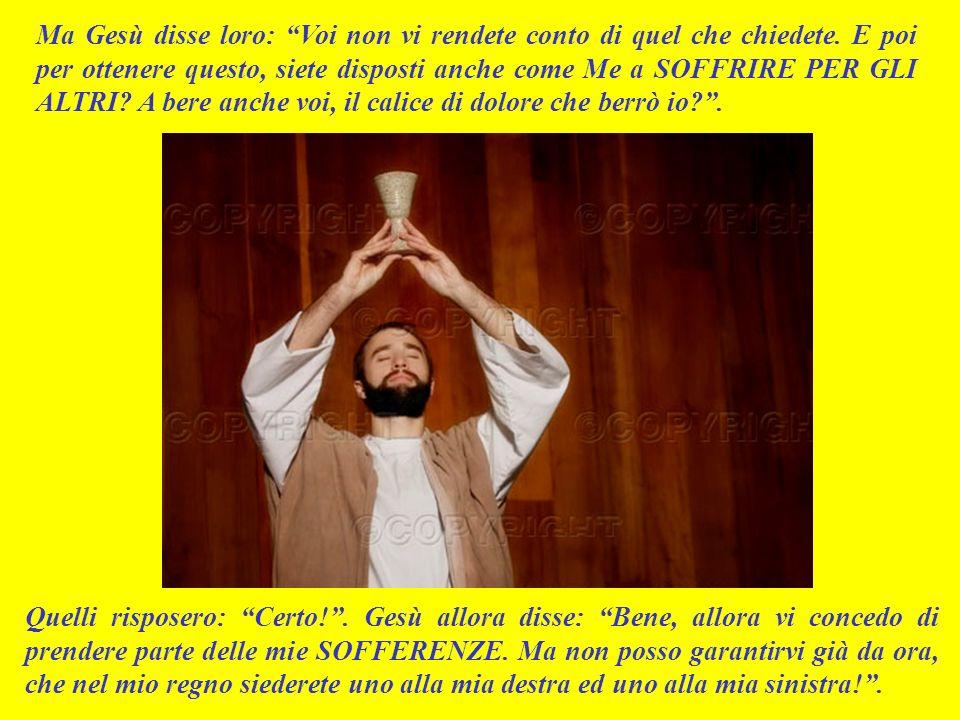 VANGELO (Marco 10,35-45) Due dei dodici apostoli, i fratelli Giacomo e Giovanni, un giorno si avvicinarono a Gesù e gli dissero sottovoce: Maestro, po