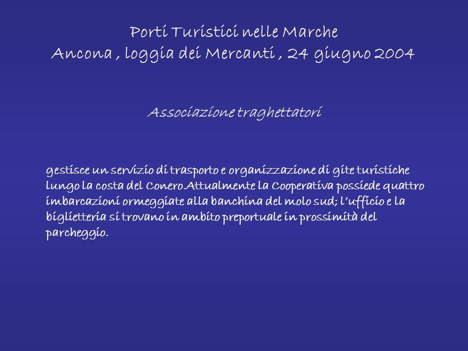 Porti Turistici nelle Marche Ancona, loggia dei Mercanti, 24 giugno 2004 Lega navale nello specchio dacqua antistante il molo sud, in concessione alla Lega, sono collocati due pontili galleggianti che ospitano 70 posti barca.