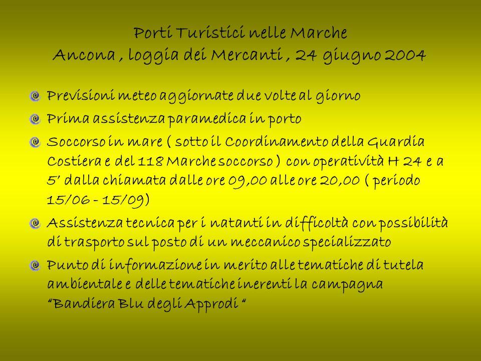Porti Turistici nelle Marche Ancona, loggia dei Mercanti, 24 giugno 2004 LA SICUREZZA ( Sicurezza Attiva) Particolare attenzione è da sempre stata data al settore sicurezza.
